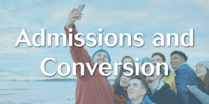 Admissions and Conversion